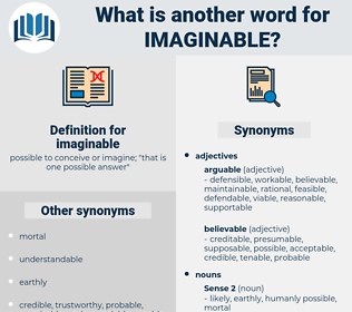 imaginable, synonym imaginable, another word for imaginable, words like imaginable, thesaurus imaginable