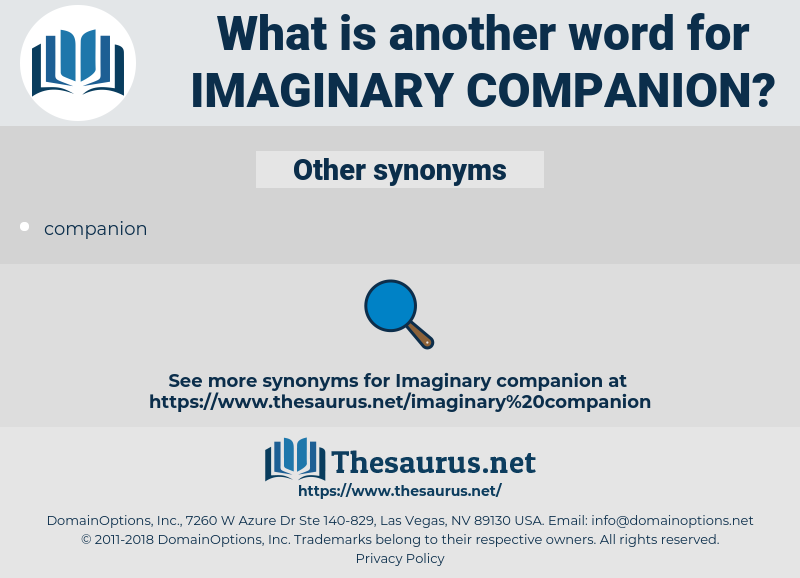 imaginary companion, synonym imaginary companion, another word for imaginary companion, words like imaginary companion, thesaurus imaginary companion