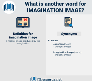 imagination image, synonym imagination image, another word for imagination image, words like imagination image, thesaurus imagination image
