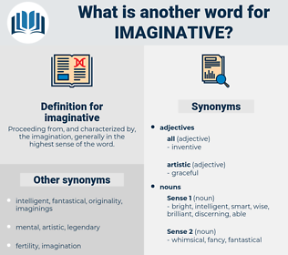 imaginative, synonym imaginative, another word for imaginative, words like imaginative, thesaurus imaginative