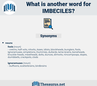 imbeciles, synonym imbeciles, another word for imbeciles, words like imbeciles, thesaurus imbeciles