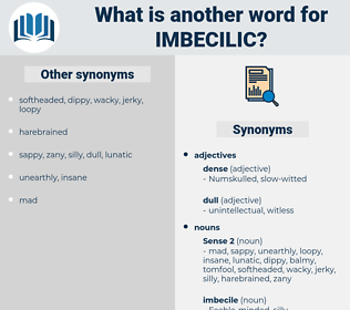 imbecilic, synonym imbecilic, another word for imbecilic, words like imbecilic, thesaurus imbecilic