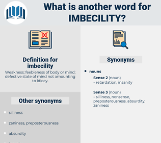 imbecility, synonym imbecility, another word for imbecility, words like imbecility, thesaurus imbecility
