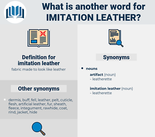 imitation leather, synonym imitation leather, another word for imitation leather, words like imitation leather, thesaurus imitation leather