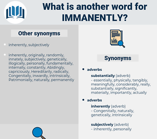immanently, synonym immanently, another word for immanently, words like immanently, thesaurus immanently