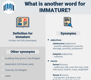immature, synonym immature, another word for immature, words like immature, thesaurus immature
