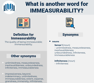 Immeasurability, synonym Immeasurability, another word for Immeasurability, words like Immeasurability, thesaurus Immeasurability