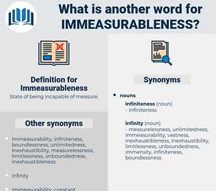 Immeasurableness, synonym Immeasurableness, another word for Immeasurableness, words like Immeasurableness, thesaurus Immeasurableness
