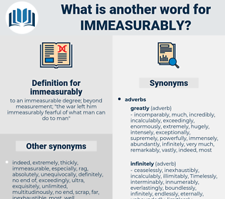 immeasurably, synonym immeasurably, another word for immeasurably, words like immeasurably, thesaurus immeasurably