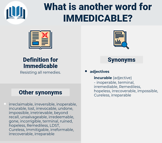 Immedicable, synonym Immedicable, another word for Immedicable, words like Immedicable, thesaurus Immedicable