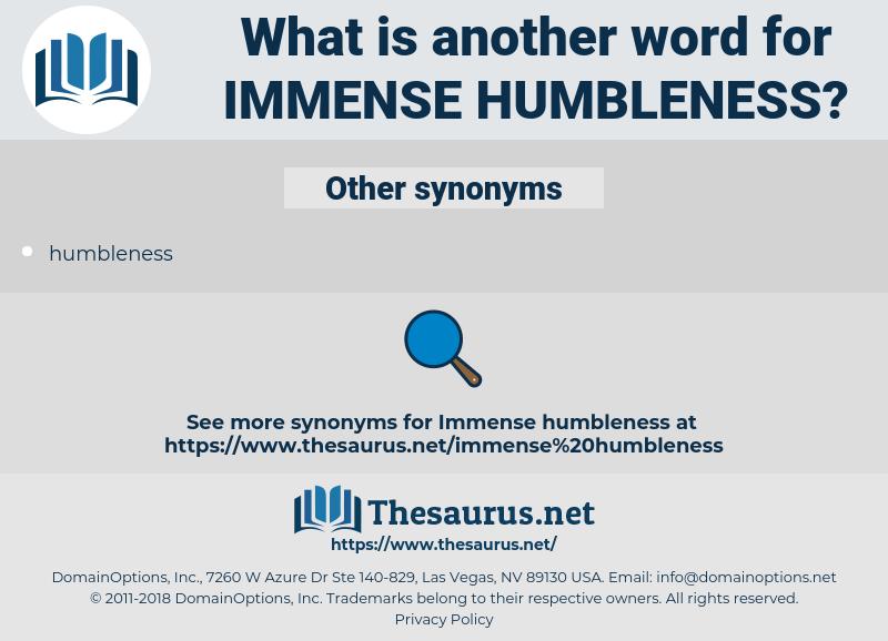 immense humbleness, synonym immense humbleness, another word for immense humbleness, words like immense humbleness, thesaurus immense humbleness