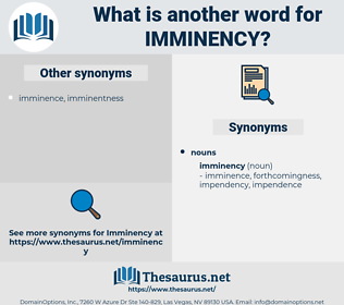 imminency, synonym imminency, another word for imminency, words like imminency, thesaurus imminency