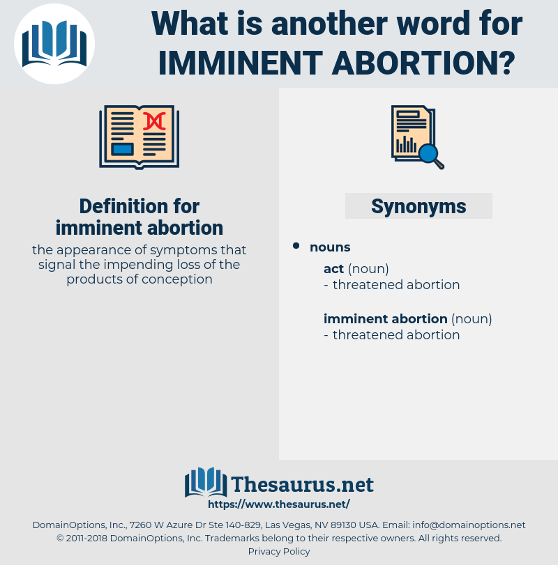 imminent abortion, synonym imminent abortion, another word for imminent abortion, words like imminent abortion, thesaurus imminent abortion