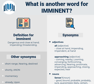 imminent, synonym imminent, another word for imminent, words like imminent, thesaurus imminent