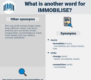 immobilise, synonym immobilise, another word for immobilise, words like immobilise, thesaurus immobilise