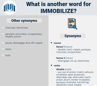 immobilize, synonym immobilize, another word for immobilize, words like immobilize, thesaurus immobilize