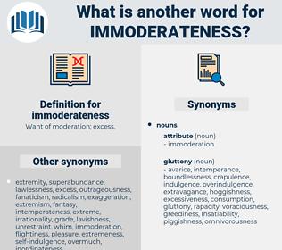 immoderateness, synonym immoderateness, another word for immoderateness, words like immoderateness, thesaurus immoderateness
