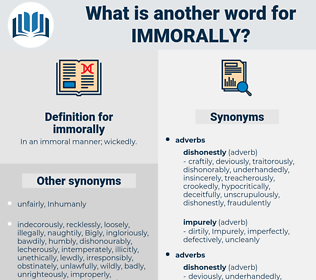 immorally, synonym immorally, another word for immorally, words like immorally, thesaurus immorally