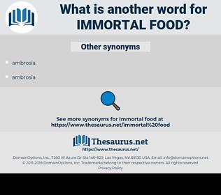 immortal food, synonym immortal food, another word for immortal food, words like immortal food, thesaurus immortal food