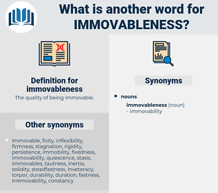immovableness, synonym immovableness, another word for immovableness, words like immovableness, thesaurus immovableness