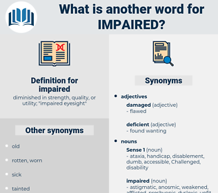 impaired, synonym impaired, another word for impaired, words like impaired, thesaurus impaired