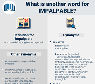 impalpable, synonym impalpable, another word for impalpable, words like impalpable, thesaurus impalpable