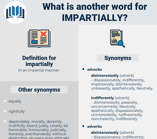 impartially, synonym impartially, another word for impartially, words like impartially, thesaurus impartially