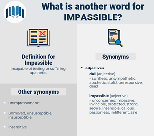 Impassible, synonym Impassible, another word for Impassible, words like Impassible, thesaurus Impassible