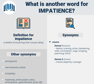 impatience, synonym impatience, another word for impatience, words like impatience, thesaurus impatience