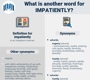 impatiently, synonym impatiently, another word for impatiently, words like impatiently, thesaurus impatiently