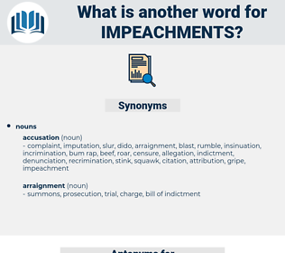 impeachments, synonym impeachments, another word for impeachments, words like impeachments, thesaurus impeachments