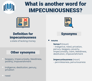 impecuniousness, synonym impecuniousness, another word for impecuniousness, words like impecuniousness, thesaurus impecuniousness