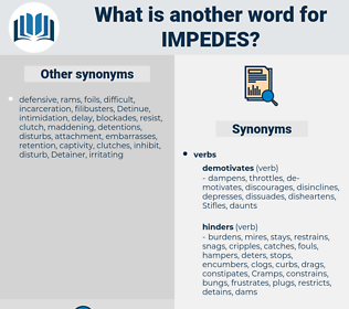 impedes, synonym impedes, another word for impedes, words like impedes, thesaurus impedes