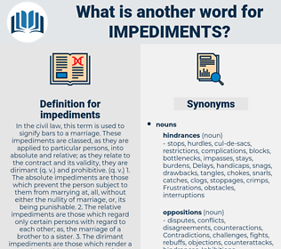 impediments, synonym impediments, another word for impediments, words like impediments, thesaurus impediments