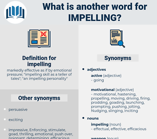 impelling, synonym impelling, another word for impelling, words like impelling, thesaurus impelling