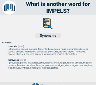 impels, synonym impels, another word for impels, words like impels, thesaurus impels