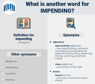 impending, synonym impending, another word for impending, words like impending, thesaurus impending