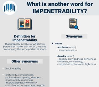 impenetrability, synonym impenetrability, another word for impenetrability, words like impenetrability, thesaurus impenetrability