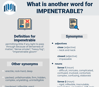 impenetrable, synonym impenetrable, another word for impenetrable, words like impenetrable, thesaurus impenetrable
