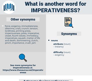 imperativeness, synonym imperativeness, another word for imperativeness, words like imperativeness, thesaurus imperativeness