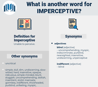 Imperceptive, synonym Imperceptive, another word for Imperceptive, words like Imperceptive, thesaurus Imperceptive