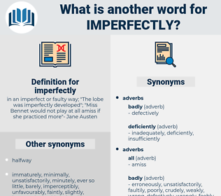 imperfectly, synonym imperfectly, another word for imperfectly, words like imperfectly, thesaurus imperfectly
