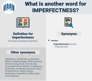 imperfectness, synonym imperfectness, another word for imperfectness, words like imperfectness, thesaurus imperfectness