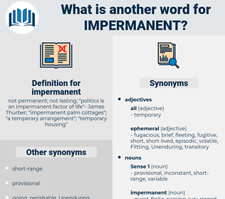 impermanent, synonym impermanent, another word for impermanent, words like impermanent, thesaurus impermanent