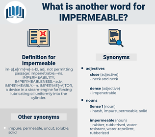 impermeable, synonym impermeable, another word for impermeable, words like impermeable, thesaurus impermeable