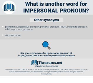 impersonal pronoun, synonym impersonal pronoun, another word for impersonal pronoun, words like impersonal pronoun, thesaurus impersonal pronoun