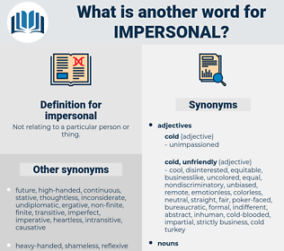 impersonal, synonym impersonal, another word for impersonal, words like impersonal, thesaurus impersonal