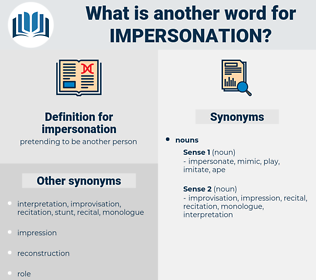 impersonation, synonym impersonation, another word for impersonation, words like impersonation, thesaurus impersonation