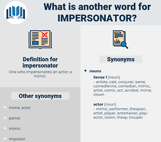 impersonator, synonym impersonator, another word for impersonator, words like impersonator, thesaurus impersonator