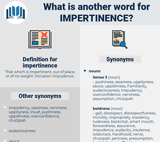 impertinence, synonym impertinence, another word for impertinence, words like impertinence, thesaurus impertinence
